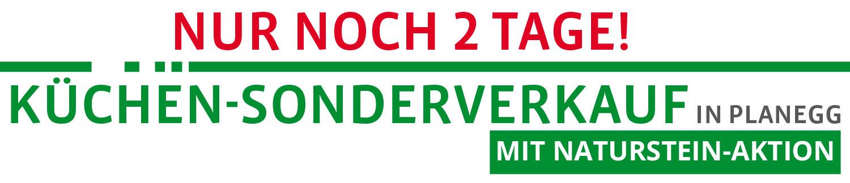 NUR NOCH 2 TAGE! Exklusiver Küchen-Sonderverkauf mit Naturstein-Aktion